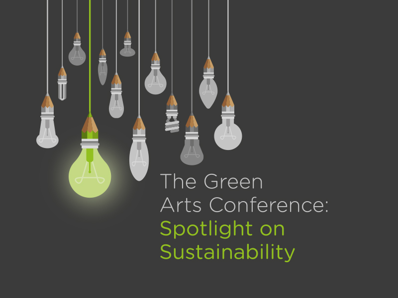 The Green Arts Conference: Spotlight on Sustainability 2