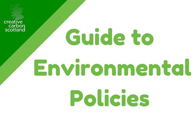 Creative Carbon Scotland's Guide to Environmental Policies