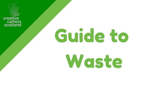 Creative Carbon Scotland's Guide to Waste
