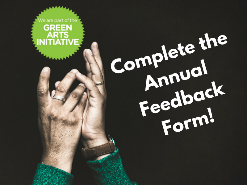 Green Arts Initiative Members: Complete Your Annual Feedback Form!