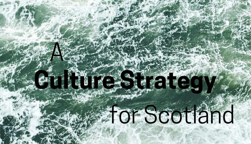 A Culture Strategy for Scotland – Culture & Climate Change