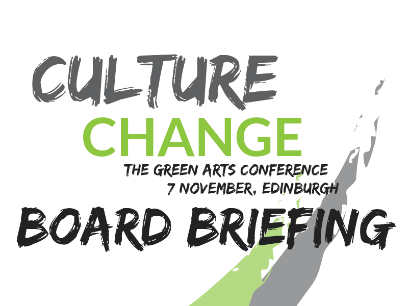 Board Briefing for Cultural Trustees at Green Arts Conference 2018