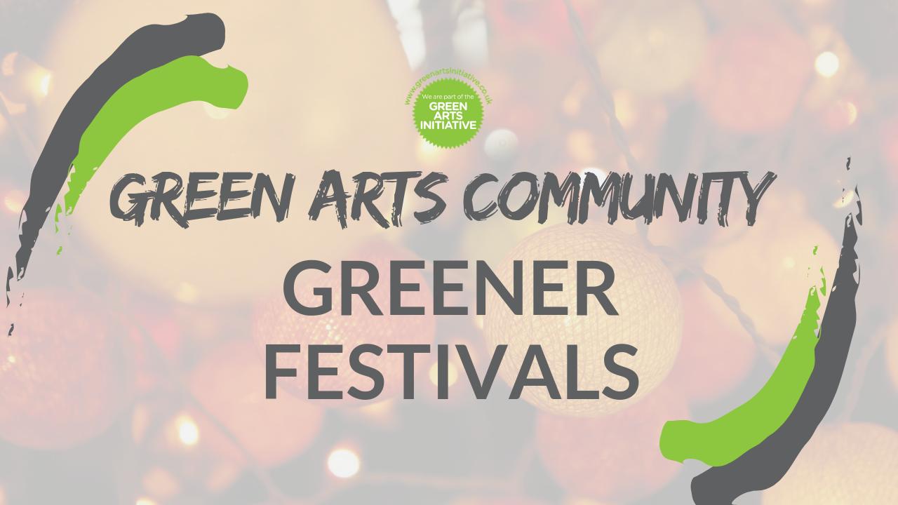 Green Arts Community: Greener Festivals - image