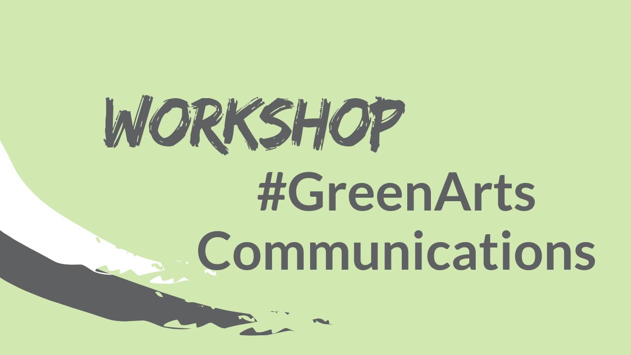 Workshop: #GreenArts Communications  - image