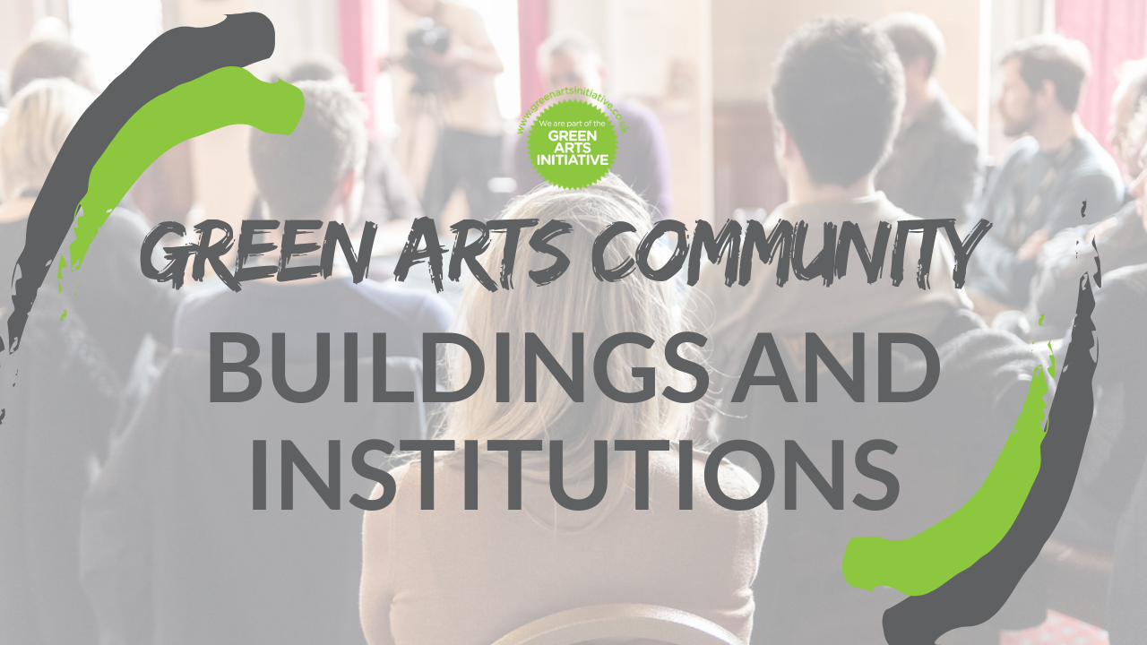 Green Arts Community: Building and Institutions - image