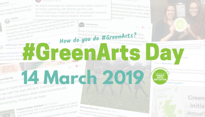 How do you do #GreenArts? #GreenArts Day 2019: Thursday 14 March