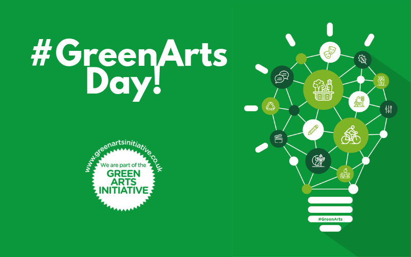 #GreenArts Day 2019 – How are YOU celebrating the creative community going green?