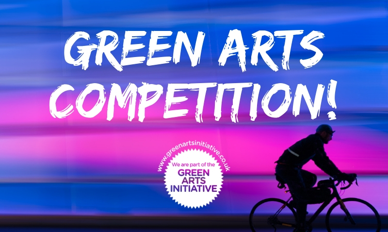 Green Arts Competition: Win £50 to help your green work