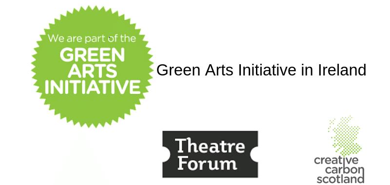 Green Arts Initiative Ireland - Theatre Forum - Creative Carbon Scotland