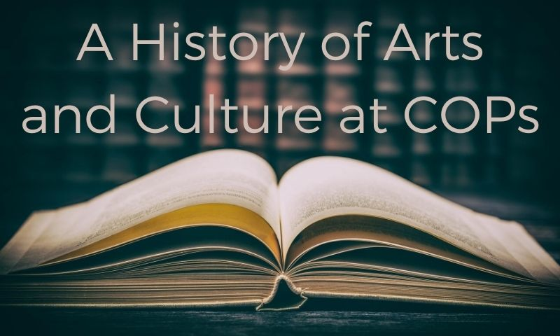 A History of Arts and Culture at COPs