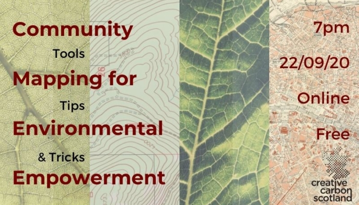 Layered images of maps and leaves. Text reads: Community mapping for environmental empowerment: tools, tips and tricks. 7pm. 22/09/20. Online. Free.