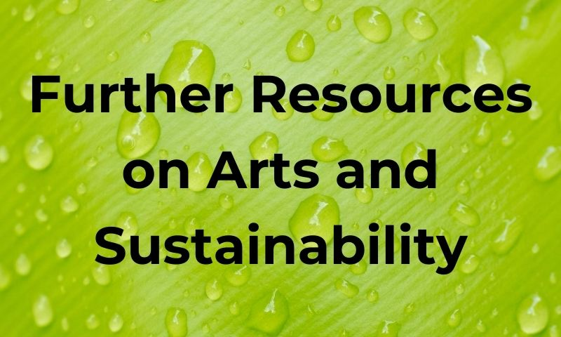 Further Resources on Arts and Sustainability