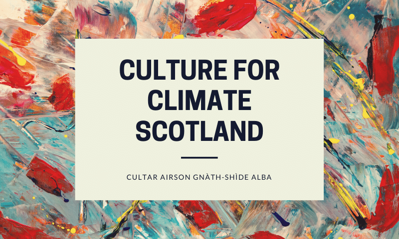 Culture for Climate Scotland