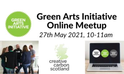 Green Arts Initiative May online meetup 1